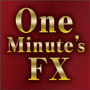 One Minute's FX【ワンミニFX】